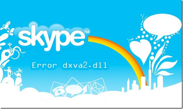 Skype, ошибка dxva2